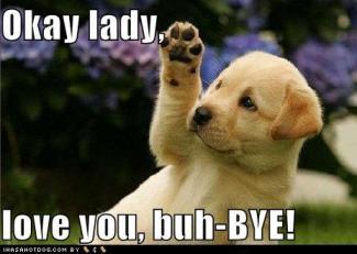 Buh-Bye!